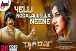 Randhawa - Yelli Nodalallella Video Song