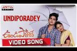 Undiporadey Video Song form Undiporaadey Movie