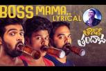 Rahul Sipligunj's Boss Maama Song Lyrical - Tagite Tandana Movie