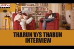 Tharun v/s Tharun Interview - Meeku Maathrame Cheptha Movie