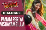 Panam Periya Vishayame Illa Dialogue - Pattas Tamil Movie
