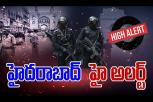 High alert in Hyderabad after intelligence reports