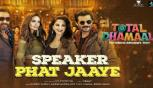 Total Dhamaal Video Songs in Hindi, Speaker Phat Jaaye Song