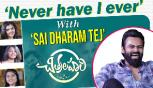 Never Have I Ever with Sai Dharam Tej | Chitralahari Movie Interview Ft. Sai Dharam Tej
