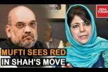 Mehbooba Mufti sees red In Amit Shah's security boost, slams center for move