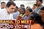 Rahul Gandhi to meet flood victims in Kerala