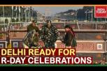 Delhi ready for Republic Day Celebration, security Beefed Up