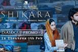 Shikara Movie - Dialogue Promo 2 Video