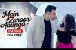 Main Zaroor Aaunga title track full video