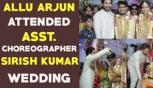 Allu Arjun attended asst choreographer Sirish kumar's Wedding