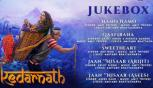 Kedarnath Full Movie Audio Songs - Jukebox