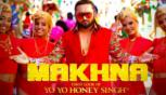 Yo Yo Honey Singh: MAKHNA Video Song