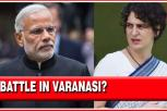 Political Battle Of 2019, Priyanka Gandhi Vs Modi?