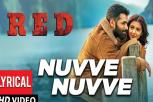 Red Movie - Nuvve Nuvve Lyrical Video Song