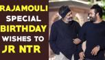 Rajamouli special birthday wishes to Young Tiger NTR