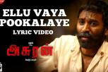 Asuran movie - Ellu Vaya Pookalaye Video Song