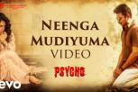 Psycho Movie - Neenga Mudiyuma Video Song