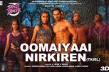 Street Dancer 3D  - Oomaiyaai Nirkiren Video Song