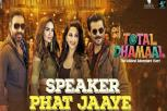 Total Dhamaal Video Song, Speaker Phat Jaaye Full Song