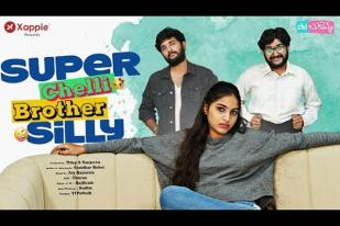 Super Chelli Brother Silly - Ft. Pranavi Manukonda - Oh Bullemma - Xappie