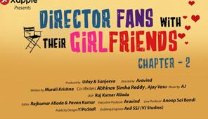 Director Fans with their Girl Friends | Chapter 2 | Xappie