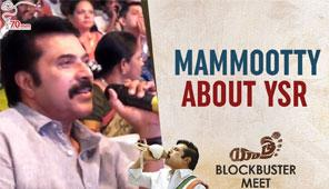 Yatra Movie Blockbuster Meet, Mammootty about YSR