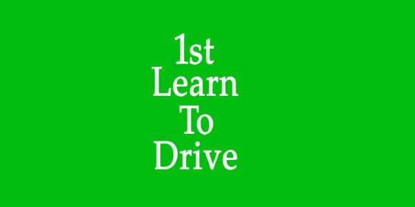 1st Learn To Drive