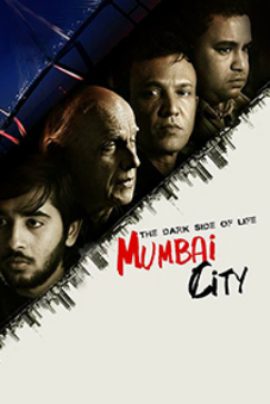 The Dark Side of Life: Mumbai City Hindi Movie