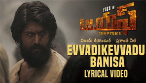 Evvadikevvadu Banisa Song with Lyrics, KGF Telugu Movie, Yash, Prashanth Neel, Hombale Films