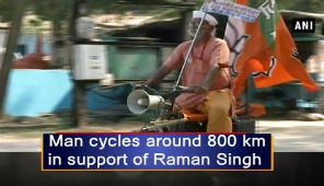 Man cycles around 800 km in support of Raman Singh